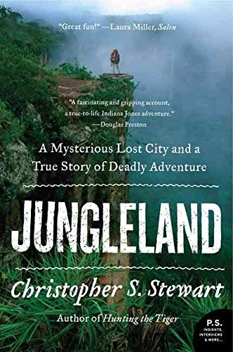 [(Jungleland : A Mysterious Lost City and a True Story of Deadly Adventure)] [By (author) Christopher S Stewart] published on (July, 2014)