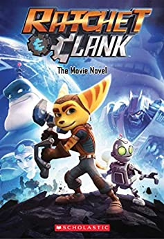 Ratchet and Clank: The Movie Novel par [Howard, Kate, Scholastic]