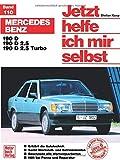 Mercedes-Benz: 190 D/ 190 D 2.5/ 190 D 2.5 Turbo // Reprint der 4. Auflage 1999 (Jetzt helfe ich mir selbst) -