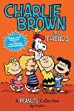 Charlie Brown and Friends: A Peanuts Collection (Peanuts Kids, Band 2)