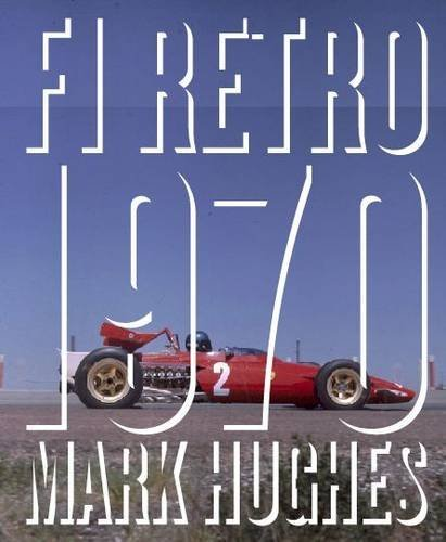 F1 Retro: 1970 by Hughes, Mark (December 1, 2013) Hardcover
