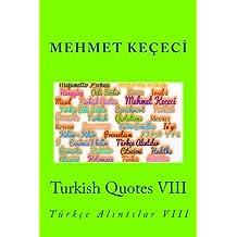Turkish Quotes VIII: Türkçe Alıntılar VIII: Volume 8 (Series of Proverbs From the Past)