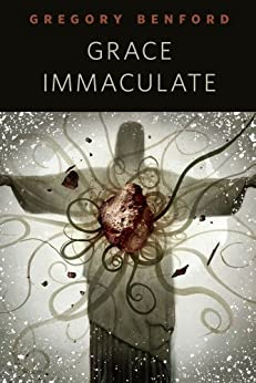 Grace Immaculate: A Tor.Com Original by [Benford, Gregory]