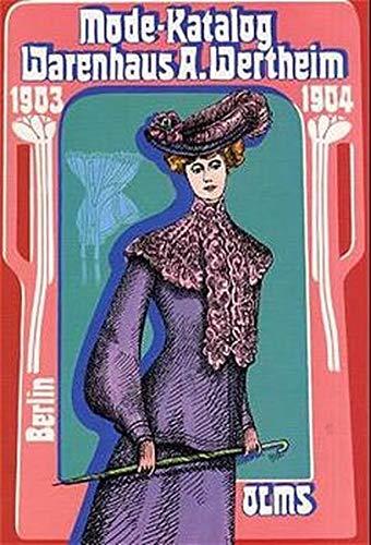 Mode Katalog 1903-1904: Warenhaus A. Wertheim, Berlin (Olms Presse)