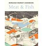[(The Borough Market Cookbook: Meat and Fish)] [ By (author) Sarah Freeman, By (author) Sarah Leahey-Benjamin, Edited by Rachel de Thample, Edited by Tobias Steed, By (photographer) George Nicholson, Illustrated by Emma Lofstrom ] [November, 2007]