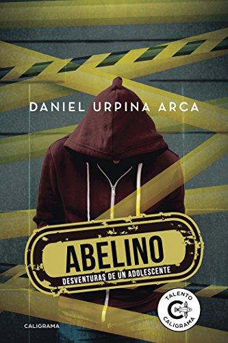 Abelino: Desventuras de un adolescente por Daniel Urpina Arca