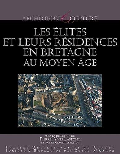 Les élites et leurs résidences en Bretagne au Moyen Age
