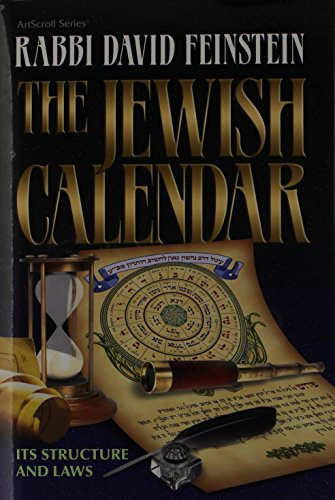 The Jewish Calendar: Its Structure and Laws (Artscroll Halachah)