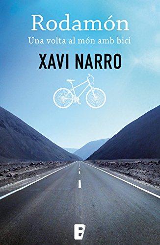 Rodamón: Una volta al món amb bici (Catalan Edition) por Xavi Narro