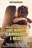 Scarica Libro Gli occhi che hanno cambiato i miei (PDF,EPUB,MOBI) Online Italiano Gratis