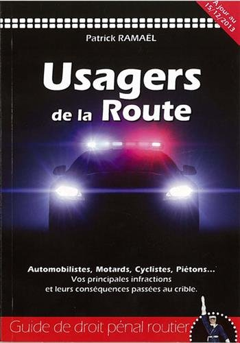 Usagers de la route : Guide de droit pénal routier