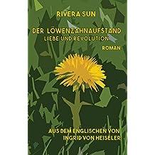 Der Löwenzahnaufstand: Liebe und Revolution (German Edition)