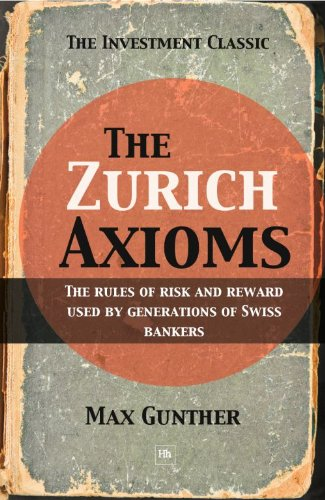 the-zurich-axioms-the-rules-of-risk-and-reward-used-by-generations-of-swiss-bankers