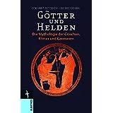 Götter und Helden: Die Mythologie der Griechen, Römer und Germanen