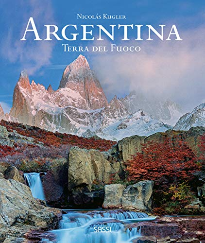 Argentina. Terra del fuoco. Ediz. illustrata