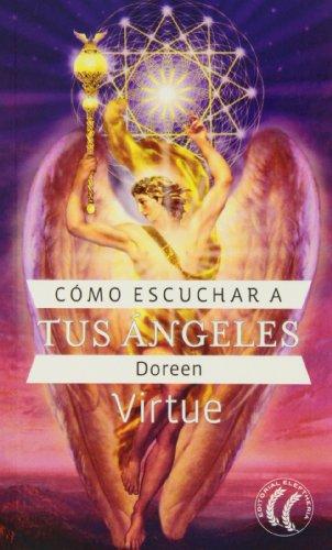 Cómo Escuchar A Tus Ángeles (Autosuperación) por Doreen Virtue