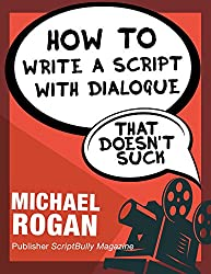How to Write a Script With Dialogue That Doesn't Suck (ScriptBully Book Series 3) (English Edition)