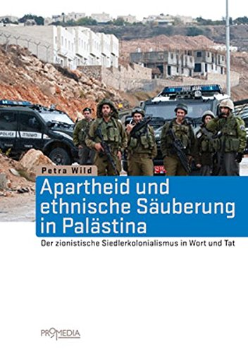 apartheid-und-ethnische-sauberung-in-palastina-der-zionistische-siedlerkolonialismus-in-wort-und-tat