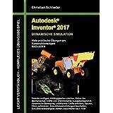 Autodesk Inventor 2017 - Dynamische Simulation: Viele praktische Übungen am Konstruktionsobjekt Radlader
