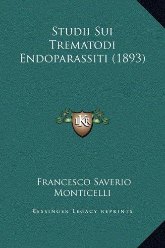 Studii Sui Trematodi Endoparassiti (1893)