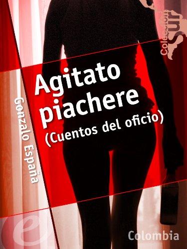 Agitato piachere (cuentos del oficio) (Colección Sur)