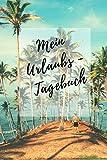 Mein Urlaubs - Tagebuch: Notizbuch A5 liniert mit Linien (6x9) für die Reise, den Strand-Urlaub / modisches Tagebuch und Logb
