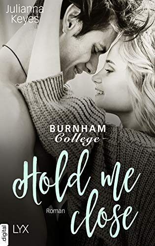 Hold me close (Burnham Reihe 2) von [Keyes, Julianna]