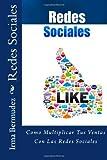 Redes Sociales: Como Multiplicar Tus Ventas Con Las Redes Sociales: Volume 1