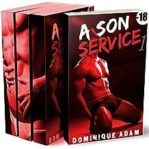 A Son Service (L'intégrale MM): (Roman Érotique Adulte Gay, Domination, Interdit, Tabou, M/M, Entre Hommes)