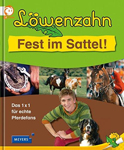 Preisvergleich Produktbild Löwenzahn - Fest im Sattel!: Das 1x1 für echte Pferdefans