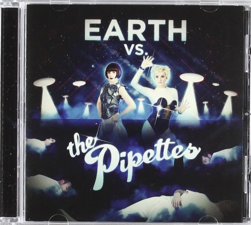Earth Vs the Pipettes by Pipettes (2010-11-16)