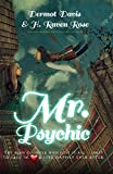 Mr. Psychic: The Bean Counter Who Lost All Only to Fall in Love and Live Happily Ever After (English Edition)