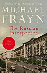 The Russian Interpreter by Michael Frayn (2015-11-05)