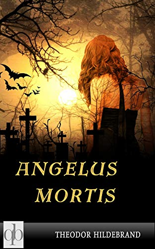 Angelus Mortis: Ein besonderer Roman
