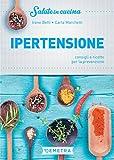 Ipertensione: consigli e ricette per la prevenzione