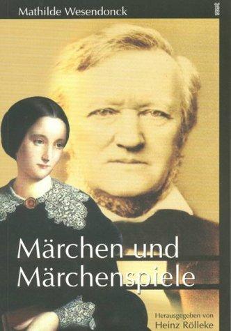 Märchen und Märchenspiele by Mathilde Wesendonck (2002-12-11)