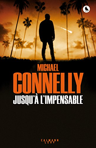 Jusqu'à l'impensable (Harry Bosch t. 21) par Michael Connelly