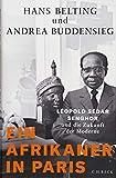 Ein Afrikaner in Paris: Léopold Sédar Senghor und die Zukunft der Moderne
