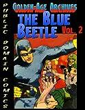 Blue Beetle Archives vol.2: Volume 3 (Public Domain Comics Archive)