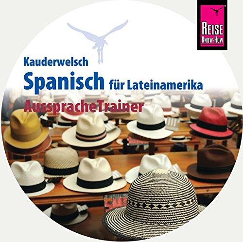 AusspracheTrainer Spanisch für Lateinamerika (Audio-CD): Reise Know-How Kauderwelsch-CD (Sprechen Spanisch Cd)