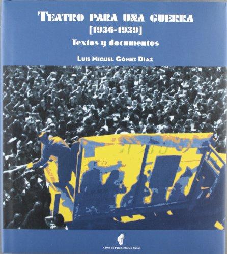 Teatro para una guerra. 1936-1939. Textos y documentos