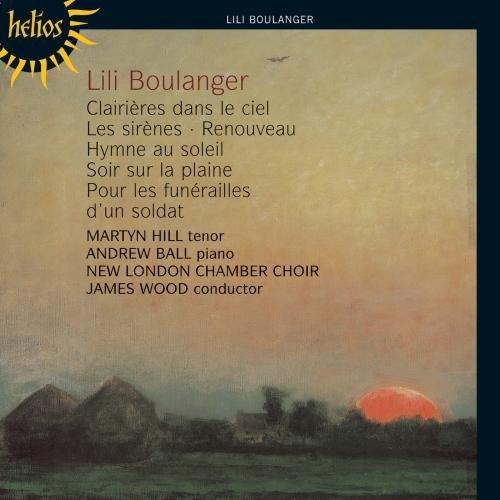 Lili Boulanger: Clairières dans le ciel / Hymne au soleil / u.a.