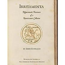 Irritamenta: Numismatic Treasures of a Renaissance Collector (Numismatic Studies)
