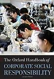 The Oxford Handbook of Corporate Social Responsibility (Oxford Handbooks)