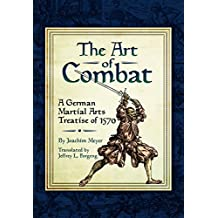 The Art of Combat: A German Martial Arts Treatise of 1570