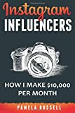 Instagram: How I Make $10,000 a Month Through Influencer Marketing: 2