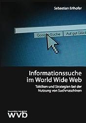 Informationssuche im World Wide Web: Taktiken und Strategien bei der Nutzung von Suchmaschinen