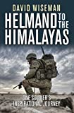 Helmand to the Himalayas: One Soldier's Inspirational Journey (General Military)