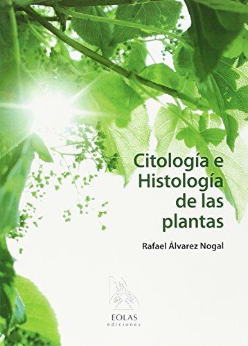 CITOLOGÍA E HISTOLOGÍA DE LAS PLANTAS (EOLAS TÉCNCIO) por RAFAEL ÁLVAREZ NOGAL