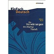 EinFach Deutsch Unterrichtsmodelle: Robert Musil: Die Verwirrungen des Zöglings Törleß: Gymnasiale Oberstufe